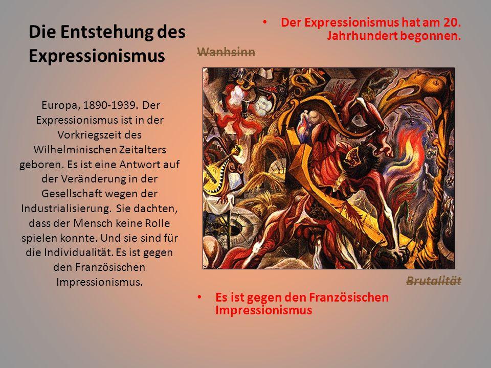 Die Entstehung des Expressionismus Der Expressionismus hat am 20.