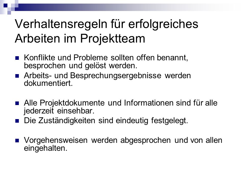 Die wichtigsten Aufgaben des Projektleiters sind: Gesamtkoordination und Steuerung des Projektteams Projektplanung und –Controlling (Leistungen, Termine, Kosten) Führen des Teams, d.h.