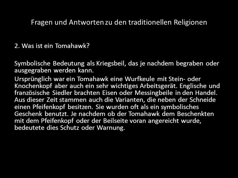 Fragen und Antworten zu den traditionellen Religionen 3.