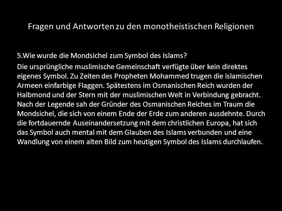 Fragen und Antworten zu den monotheistischen Religionen 6.Warum sind Symbole in einer Religion von Bedeutung.