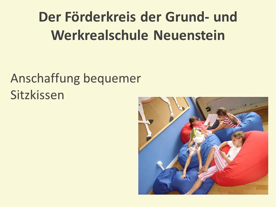 Der Förderkreis der Grund- und Werkrealschule Neuenstein Unterstützung beim Kauf einer Rutsche für den Schulhof