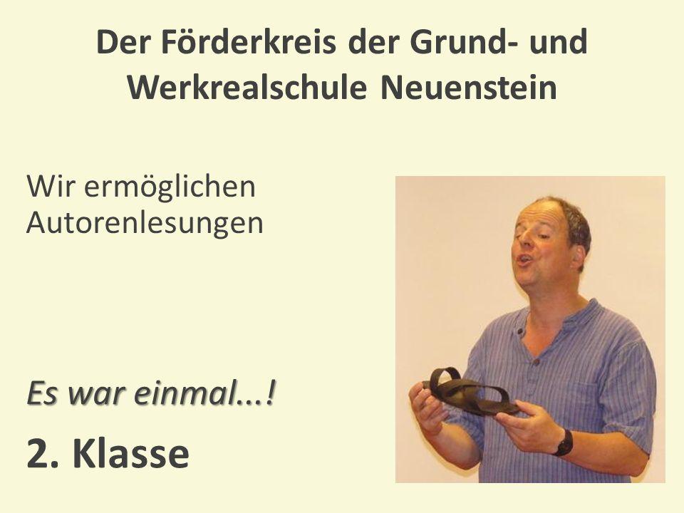 Der Förderkreis der Grund- und Werkrealschule Neuenstein Ein Besuch im Freilandmuseum Wackershofen Wie wars denn früher.