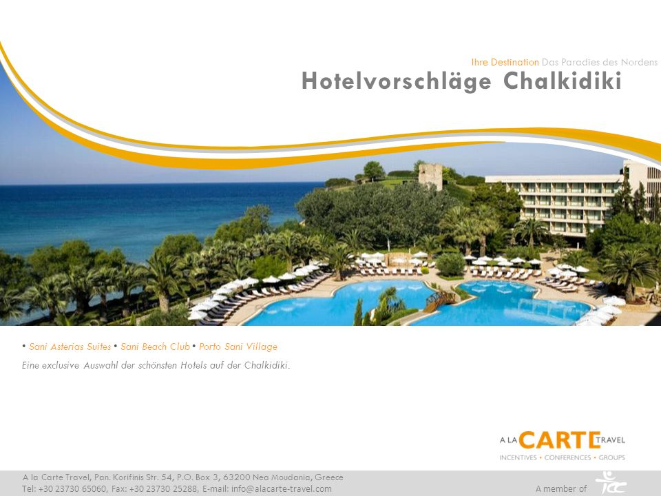 Sani Resort 5* A la Carte Travel, Pan.Korifinis Str.