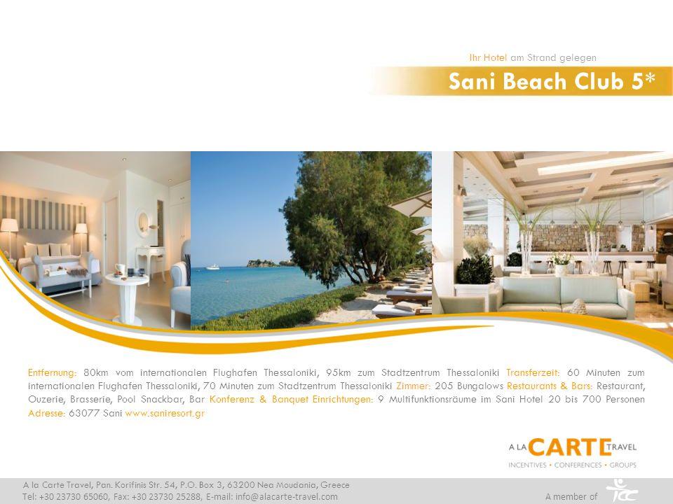 Porto Sani Village 5* Ihr Hotel am Strand gelegen A la Carte Travel, Pan.