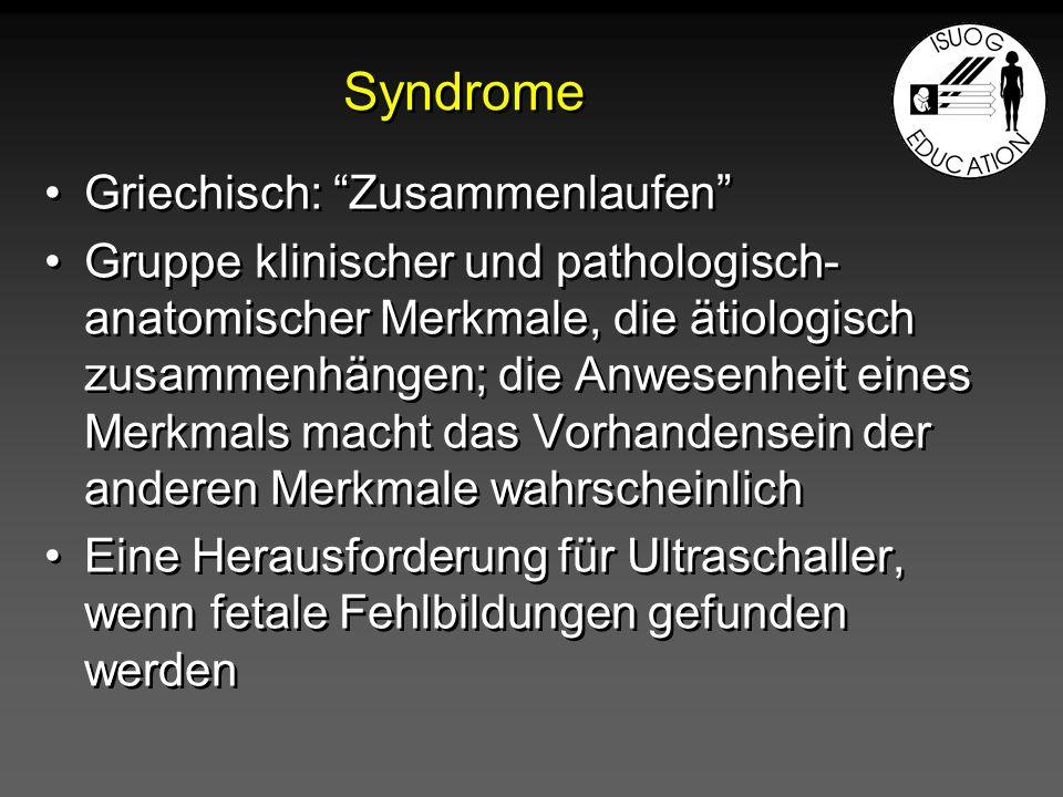Syndrome in der Pränataldiagnostik A.Soft Marker und Trisomie 21 B.