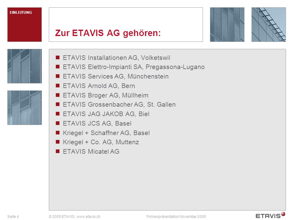Seite 5© 2005 ETAVIS, www.etavis.chFirmenpräsentation November 2005 Worauf baut ETAVIS.