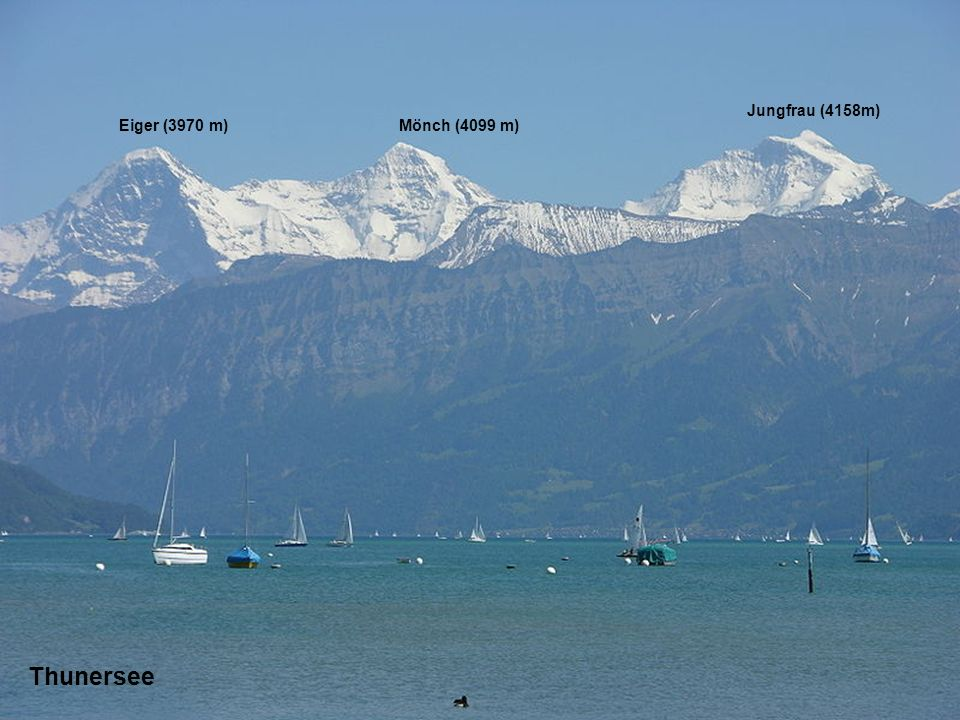 Eiger (3970 m)Mönch (4099 m) Jungfrau (4158m) Thunersee