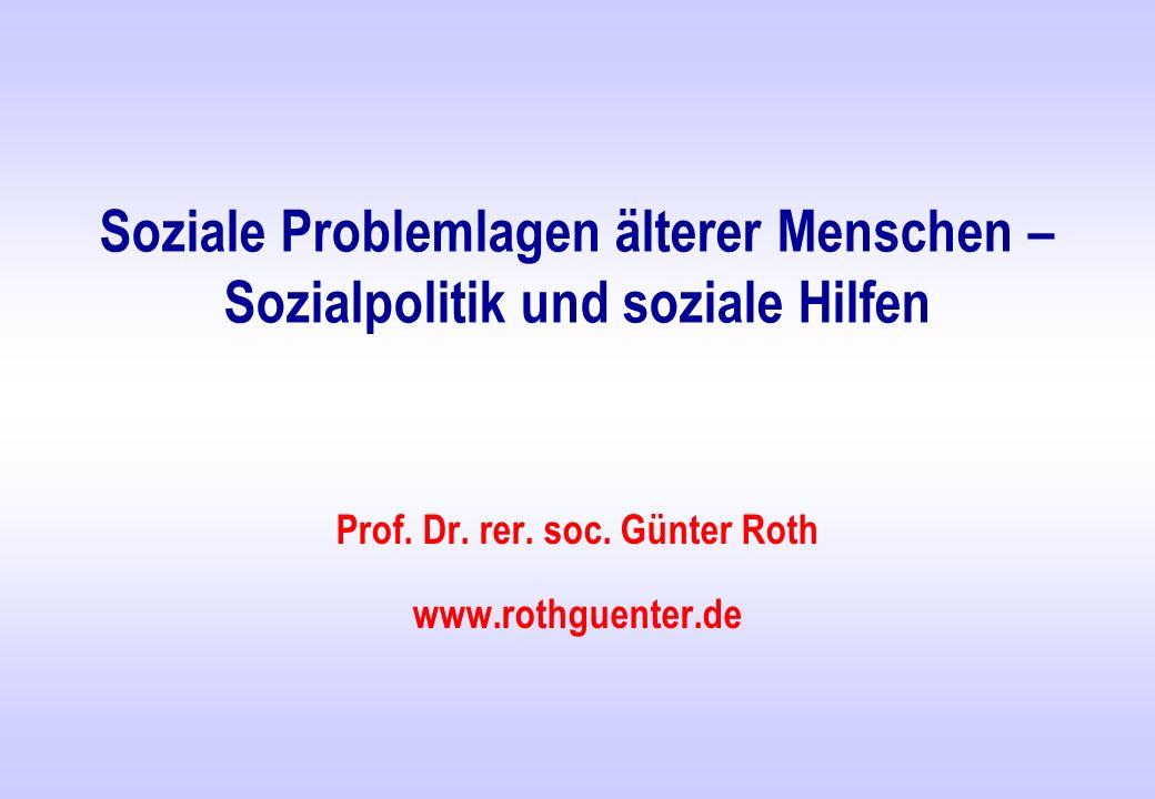 2 Ausgewählte Soziale Probleme des Alterns Alterung der Gesellschaft (demographischer Wandel) Probleme sozialer Integration Geringe u.