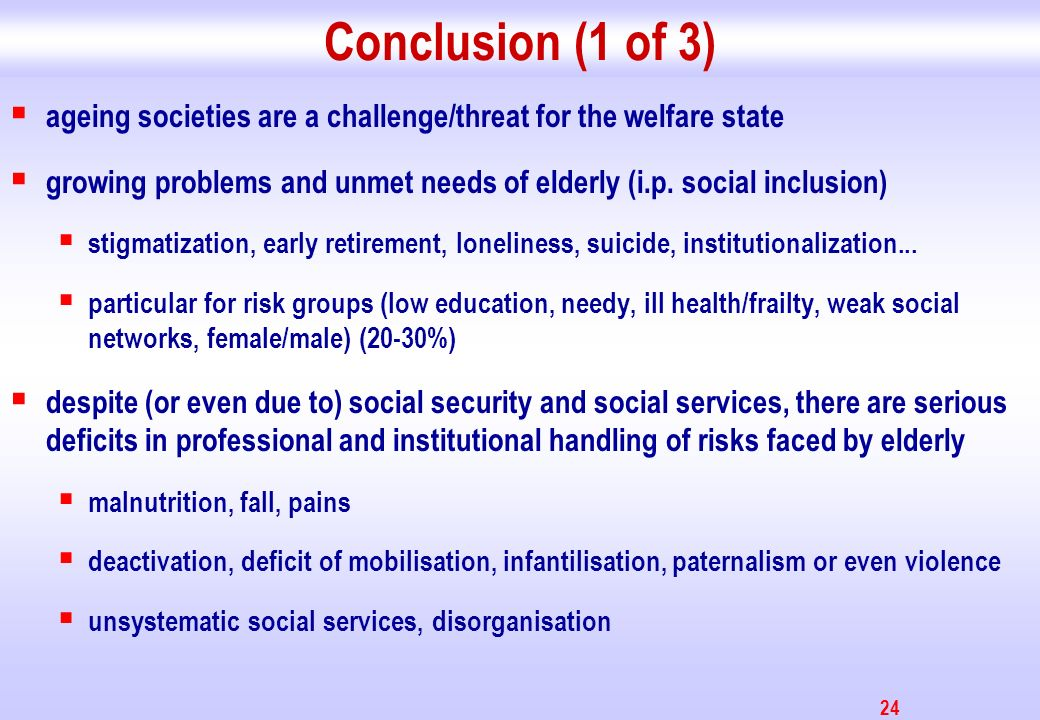 25 Conclusion (2 of 2): background/theory functionalist concepts: professional social services, welfare state are solutions for social problems lack of resources and overburden, deficits in qualification and organisation interpretative approaches: vicious cycle of stigmatisation and institutions holistic familiarity of social services Bourdieus field theory: social inequality, unrecognised power structures with diverse causes (e.g.
