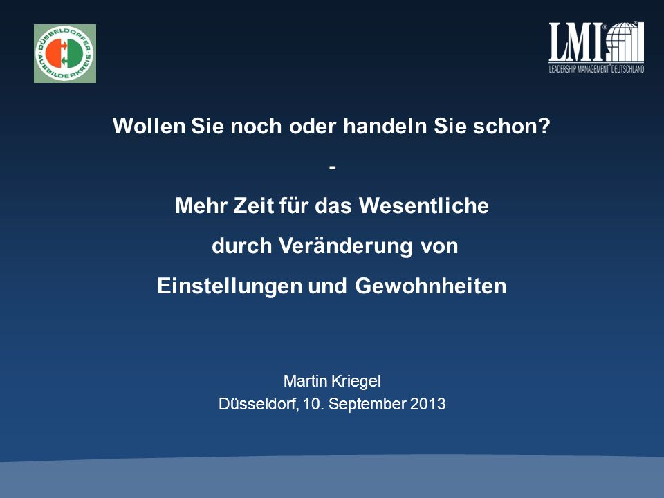 Martin Kriegel Leadership Management International (LMI) Partner, Kursleiter und Coach Martin Kriegel Jahrgang 1959 Diplom-Kaufmann (Studium in Trier und Clark University, Mass.