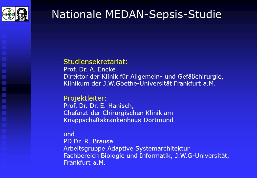 Nationale MEDAN-Sepsis-Studie Feature: Septic Shock Finding the way through the maze Most clinicians can recognize septic shock, but if you ask them, you get a hundred of definitions Lancet 354, nr 9195, December 11th, 1999