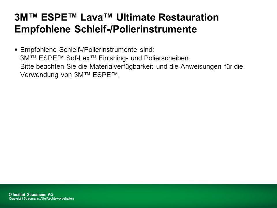3M ESPE Lava Ultimate Restauration Bearbeitung Vor der Bearbeitung muss die Versorgung stets mit Ultraschall oder Dampfstrahl gereinigt und dann vorsichtig mit Druckluft getrocknet werden.