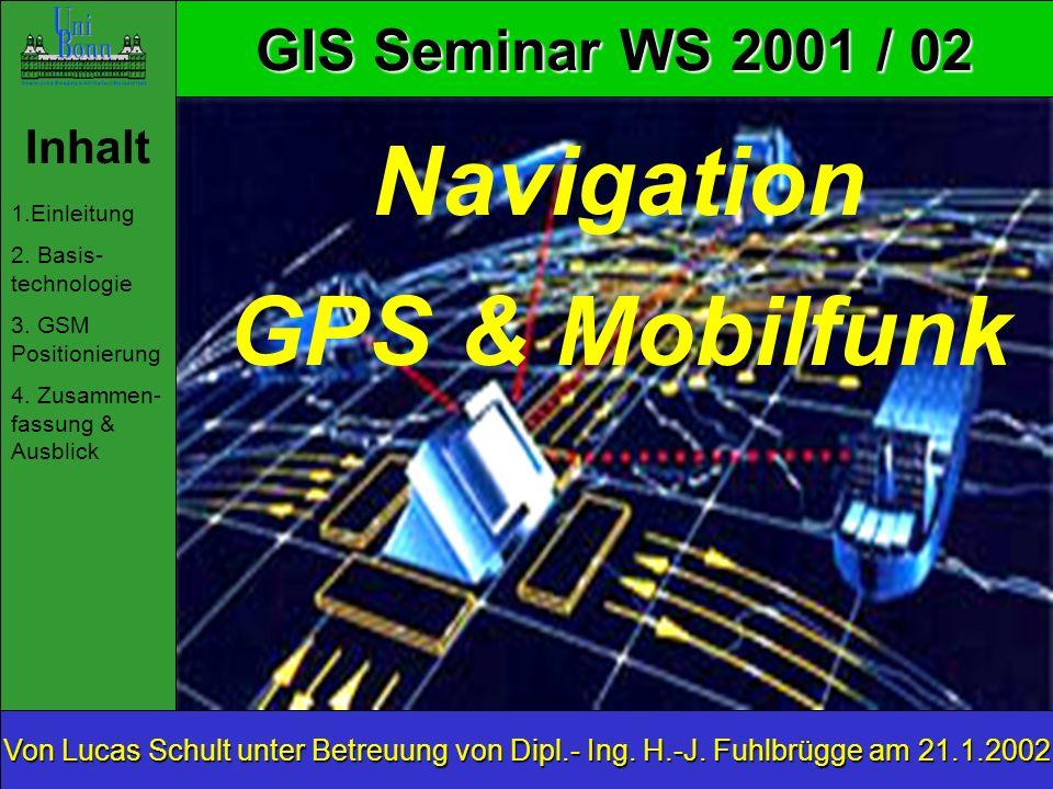 GIS Seminar WS 2001 / 02 Inhalt 1.Einleitung 2.Basis- technologie 3.