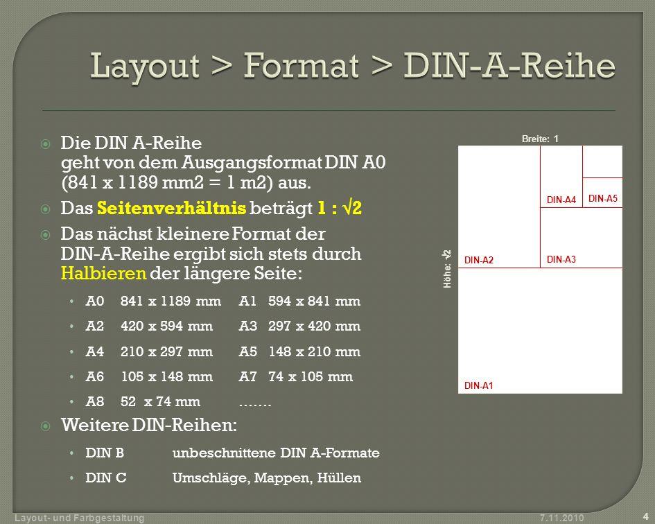 Layout- und Farbgestaltung 5 2 a b = a c a² + b² = c² 1 : 1,414 c² = 1² +1² c = 2