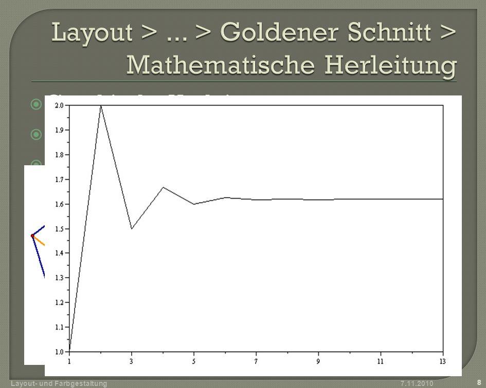 7.11.2010 Layout- und Farbgestaltung 9 s r 36° 1 : 1,618 s = Sekante r = Radius r = Radius s r s r r s + r r s + r = Ф = = 1,618 1 + 5 2