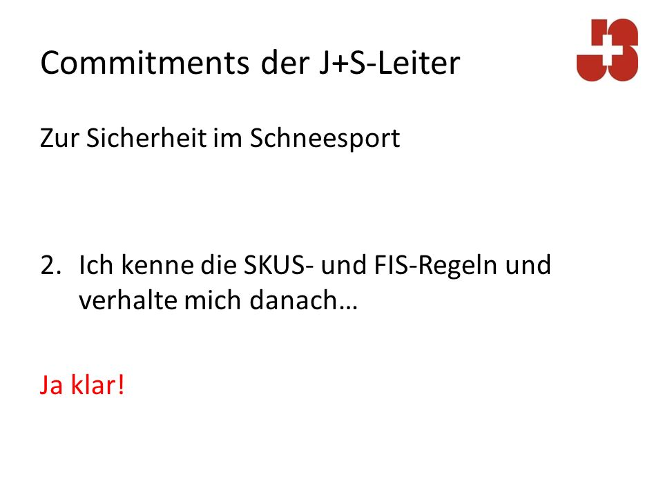 Commitments der J+S-Leiter Zur Sicherheit im Schneesport 3. Ich trage einen Helm… Ja klar!