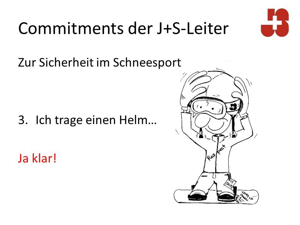 Commitments der J+S-Leiter Zur Sicherheit im Schneesport 4.