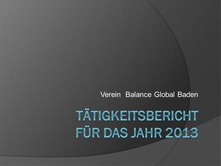 "Verein Balance Global Baden. 8. März, Raika Baden Faires zu den ""Lady Days"" in der Raiffeisenbank."