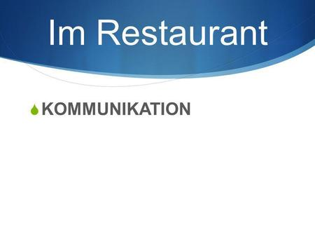 Im Restaurant KOMMUNIKATION.