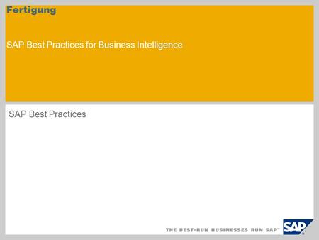 Fertigung SAP Best Practices for Business Intelligence SAP Best Practices.