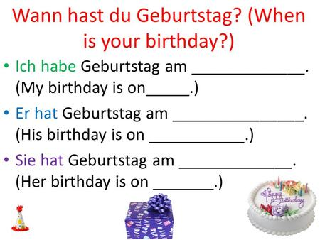 Wann hast du Geburtstag? (When is your birthday?)