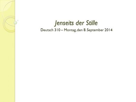 Deutsch 310 – Montag, den 8. September 2014