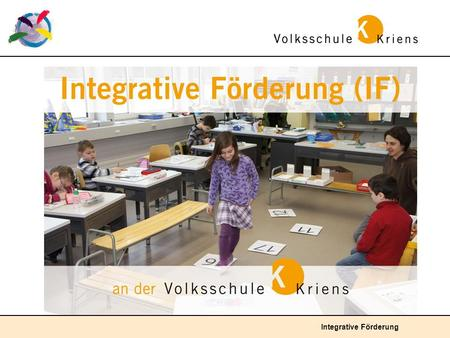 Integrative Förderung. Informationen zur Integrativen Förderung (IF)