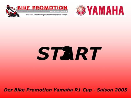 Der Bike Promotion Yamaha R1 Cup - Saison 2005 3 2 1START.