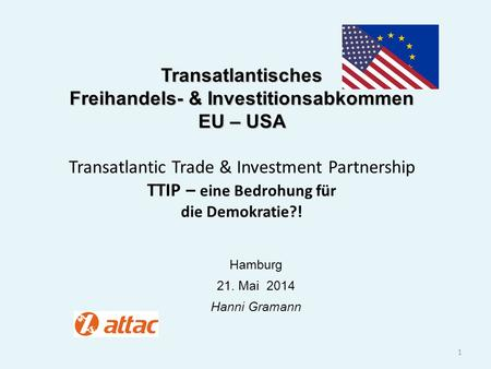 Transatlantisches Freihandels- & Investitionsabkommen EU – USA Transatlantisches Freihandels- & Investitionsabkommen EU – USA Transatlantic Trade & Investment.