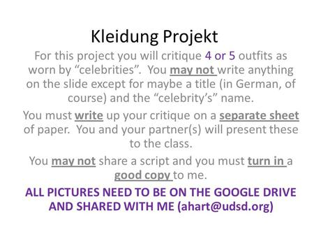 "Kleidung Projekt For this project you will critique 4 or 5 outfits as worn by ""celebrities"". You may not write anything on the slide except for maybe a."