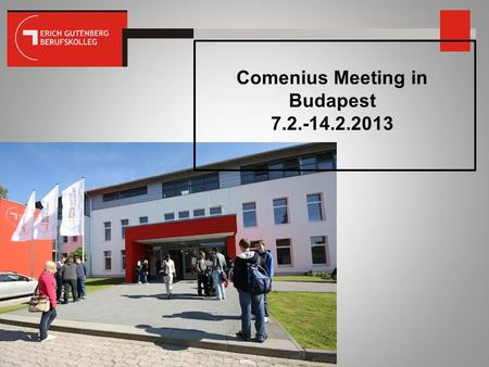 Comenius Meeting in Budapest 7.2.-14.2.2013. Teacher's right method – Student's right knowledge.