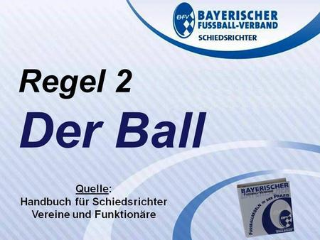 Regel 2 Der Ball.