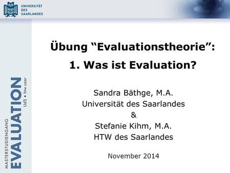 "Übung ""Evaluationstheorie"": 1. Was ist Evaluation?"