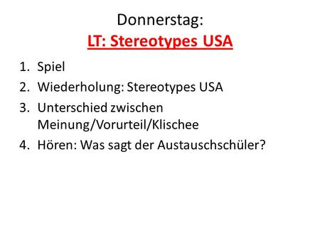 Donnerstag: LT: Stereotypes USA