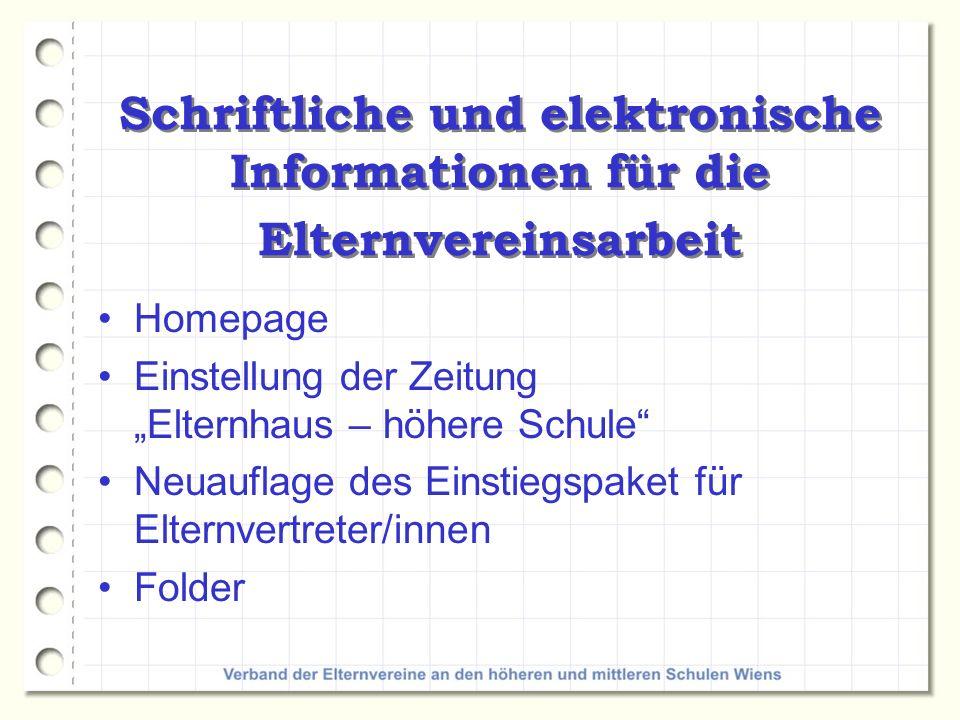 Zusammenarbeit im Verband und mit den anderen Verbänden Fragebogenaktion mit dem Bundesverband zum Nachhilfeunterricht in Österreich Inhaltliche Zusammenarbeit besonders in den Elternbeiräten beim SSR Wien und bm:bwk APA – Austrian Parents Association