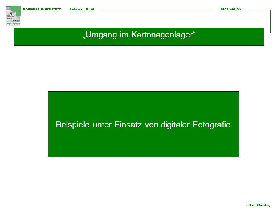 Kasseler Werkstatt Februar 2009 Information Volker Alberding Tüten Papplager Tüten Kartonage: 61..