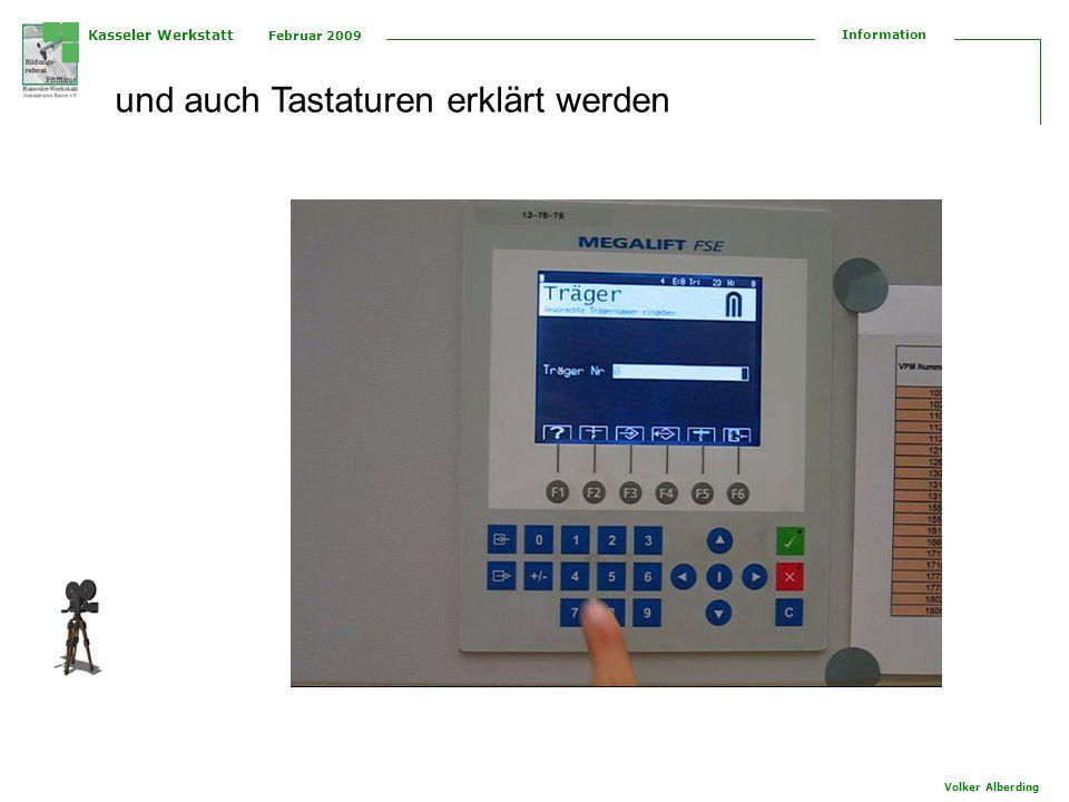 Kasseler Werkstatt Februar 2009 Information Volker Alberding ebenso können auch Handgriffe erläutert werden (aus der Fortbildung Umgang mit dem Freischneider)