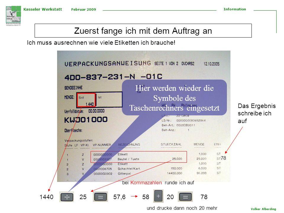 Kasseler Werkstatt Februar 2009 Information Volker Alberding Wie an diesem Beispiel erläutert, ergänzen sich die einzelnen Fortbildungen, sind aber auch einzeln und unabhängig voneinander durchzuführen Die Fortbildung Lesen von Aufträgen wird auch angeboten