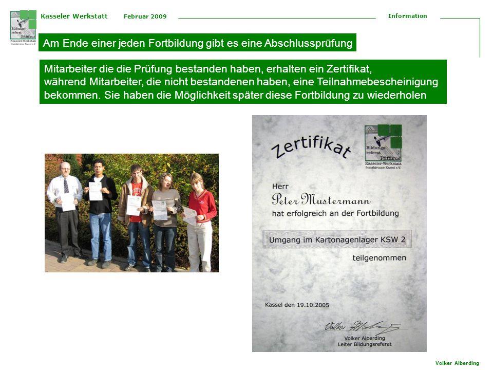 Kasseler Werkstatt Februar 2009 Information Volker Alberding Der Ablauf der beruflichen Qualifizierung ist festgelegt und durch eine Checkliste jederzeit nachvollziehbar Die Fortbildungsbeschreibung dient auch als Aushang