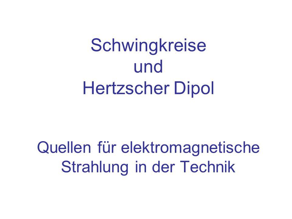 Inhalt Elektrischer Schwingkreis Der Hertzsche Dipol