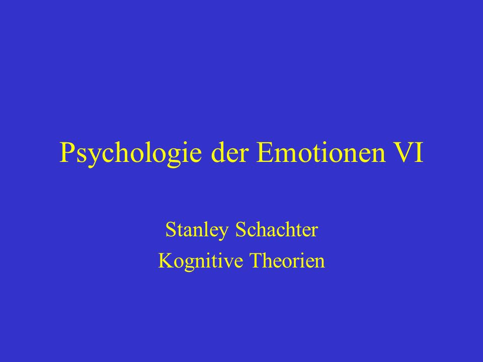 Schachters Zwei-Komponenten- Theorie EMOTION PHYSIOL. ERREGUNGKOGNITION INTENSITÄTQUALITÄT