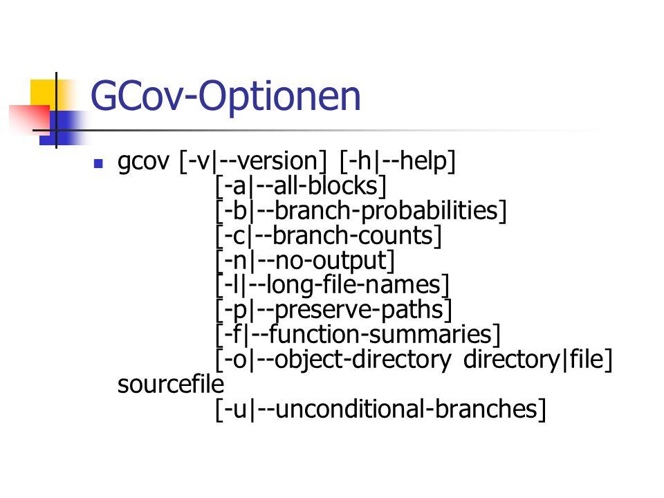 GCov Beurteilung frei, plattformübergreifend verfügbar formatierte Textausgaben keine (?) Weiterentwicklung