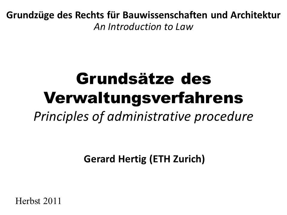 Inhaltsverzeichnis Course Outline 1.Begriff 2.Gestaltung des erstinstanzliches Verfahrens 3.Mindestansprüche = Gleiche und gerechte Behandlung Skript: Häfelin/Müller/Uhlmann § 24 2G.
