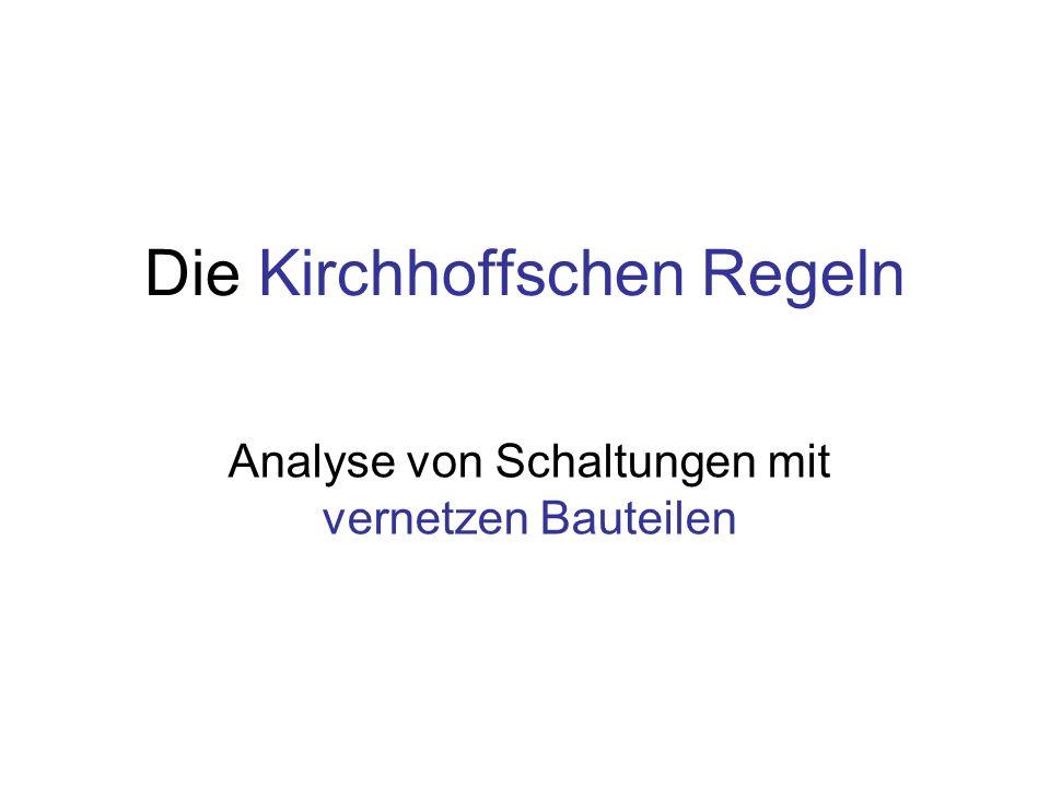 Kirchhoffsche Maschenregel In statischen Feldern sind die Potentiale vom Weg unabhängig Deshalb ist die Summe über alle Spannungen auf einem beliebigen geschlossenen Weg innerhalb einer Schaltung Null N Anzahl der Spannungsquellen in der Masche, so heißt ein geschlossener Weg