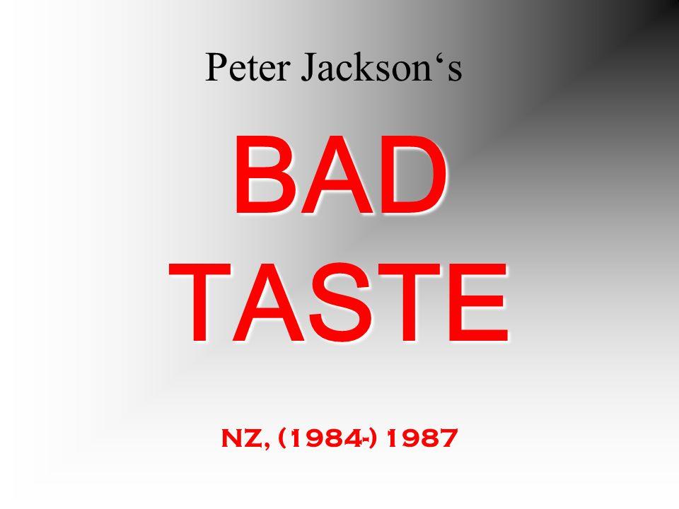 Peter Jacksons BAD TASTE NZ, (1984-) 1987