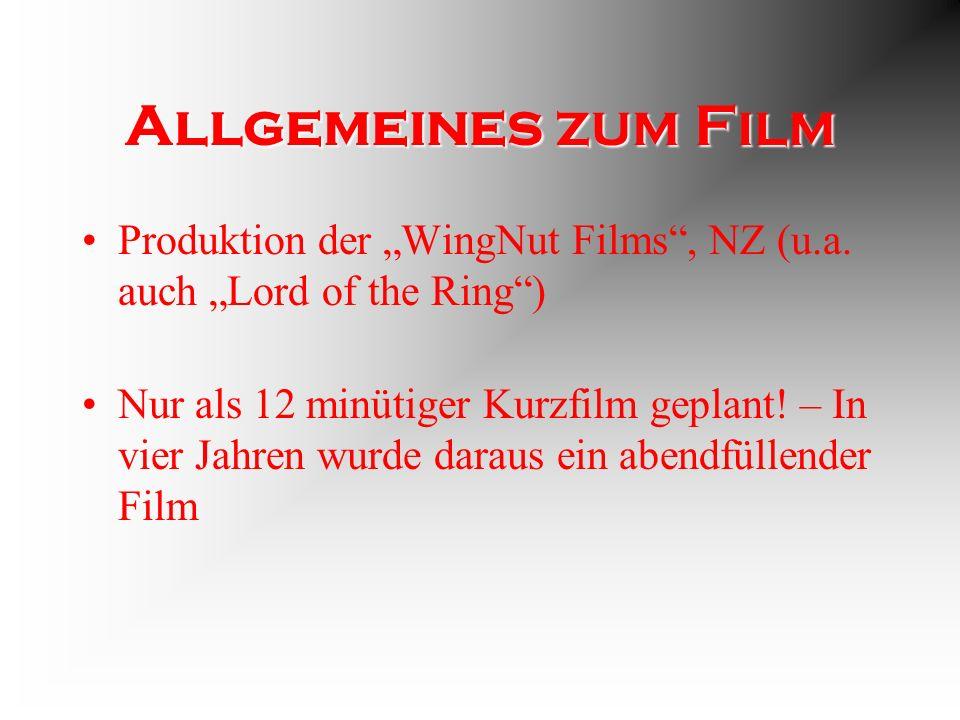 Allgemeines zum Film Produktion der WingNut Films, NZ (u.a.