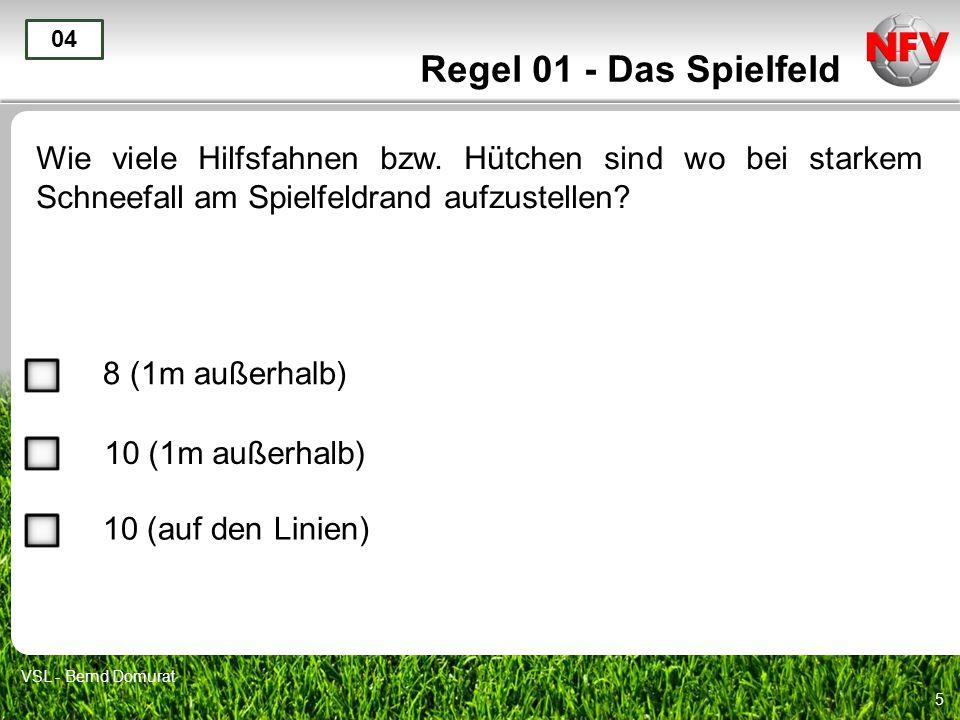 6 Regel 01 - Das Spielfeld Wegen eines Gewitters muss der SR das Spiel unterbrechen.