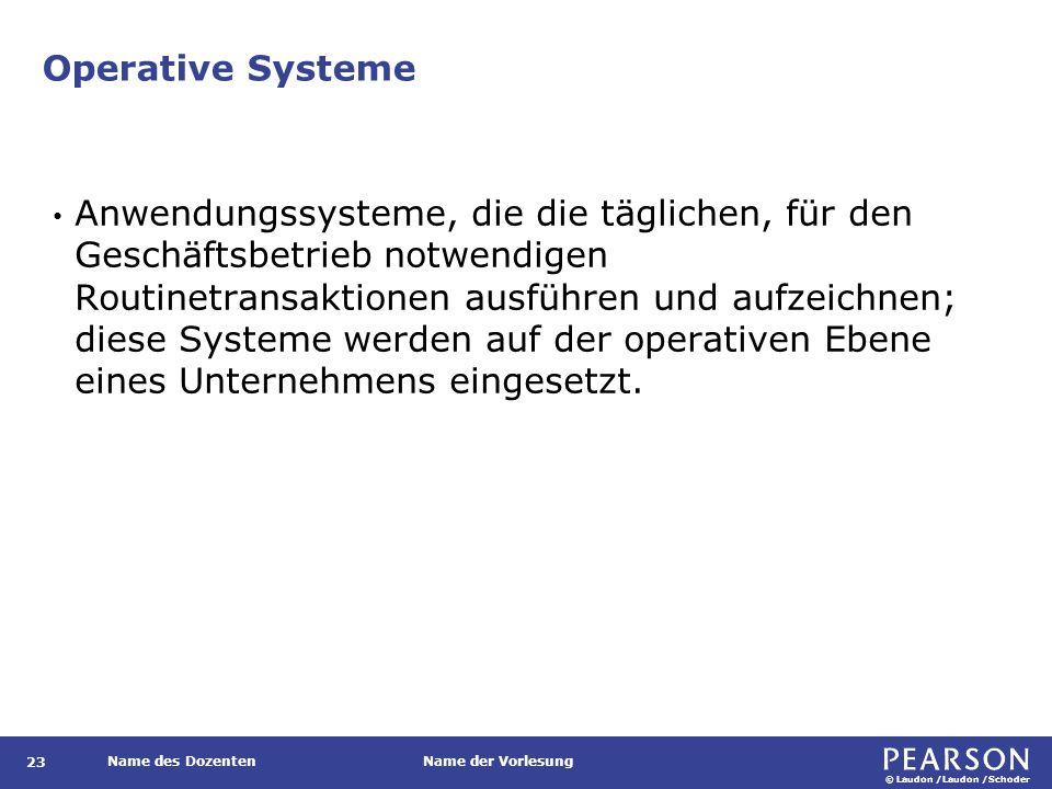 © Laudon /Laudon /Schoder Name des DozentenName der Vorlesung Schematische Darstellung eines operativen Systems für die Lohnbuchhaltung 24 Abbildung 8.3
