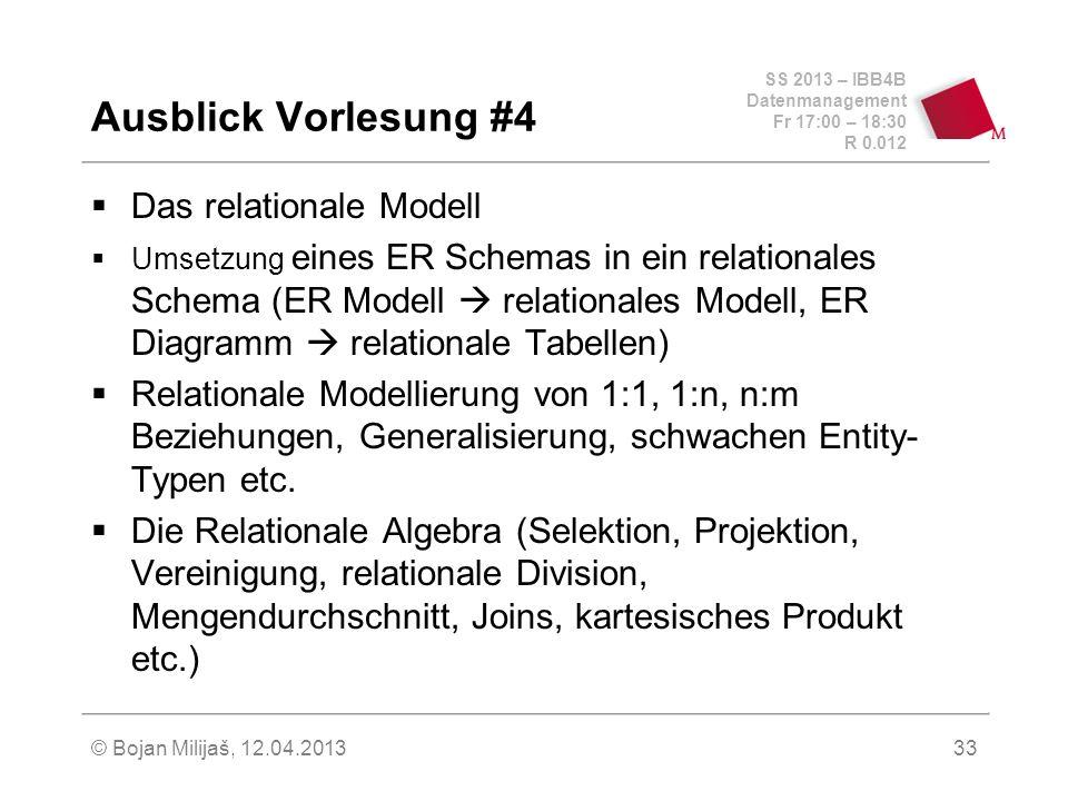 SS 2013 – IBB4B Datenmanagement Fr 17:00 – 18:30 R 0.012 Vorlesung #3 Ende