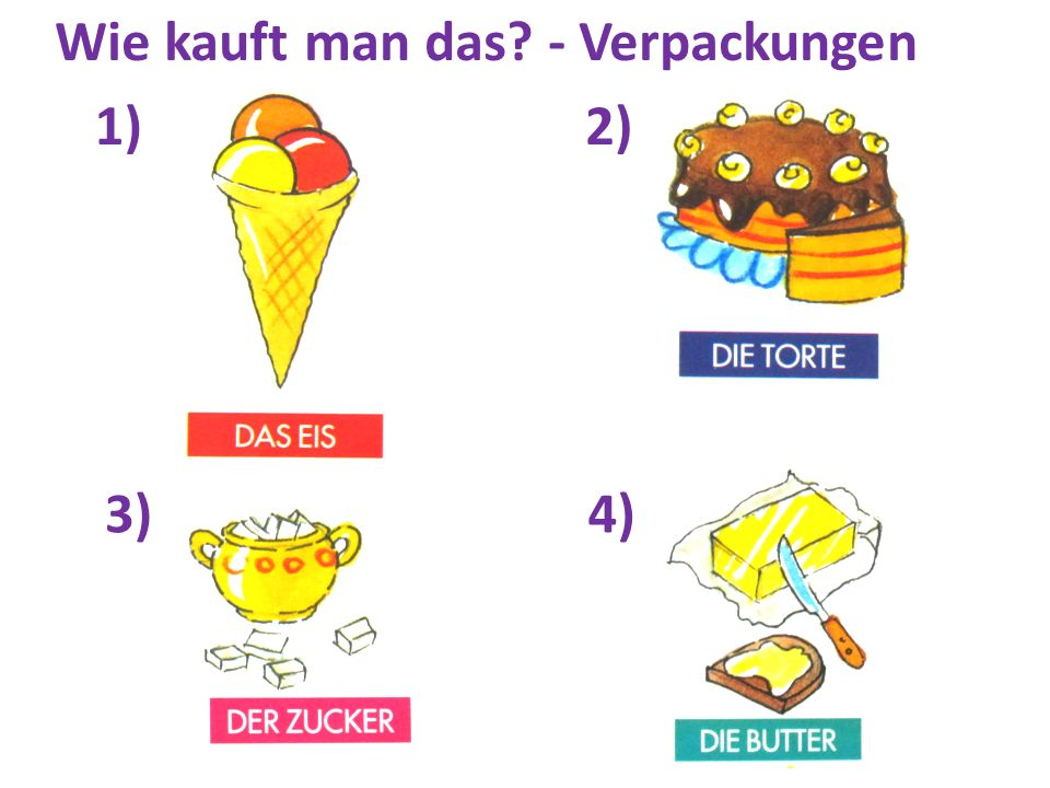 5)6) 7)8) Wie kauft man das? - Verpackungen